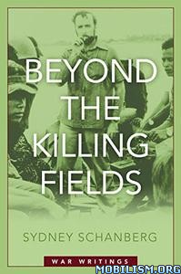 Download ebook Beyond the Killing Fields by Sydney Schanberg (.ePUB)