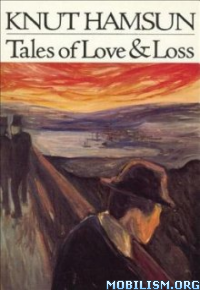Download Tales of Love & Loss by Knut Hamsun (.ePUB)