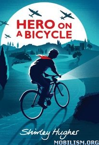Download Hero on a Bicycle by Shirley Hughes (.ePUB)