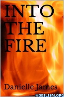 Download ebook Into the Fire (Forbidden Love #3) by Danielle James (.ePUB)+