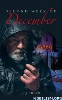 Download ebook Second Week Of December by J. Thorn (.ePUB) (.MOBI)
