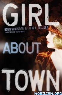 Download ebook Girl About Town by Adam Shankman & Laura L Sullivan (.ePUB)