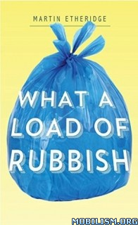 Download ebook What a Load of Rubbish by Martin Etheridge (.ePUB)(.MOBI)