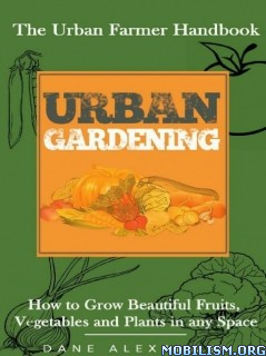 Urban Gardening by Dane Alexander  +
