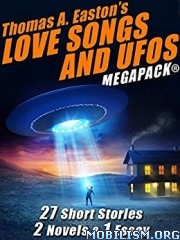 Download ebook Love Songs & UFOs Megapack by Thomas A. Easton (.ePUB)
