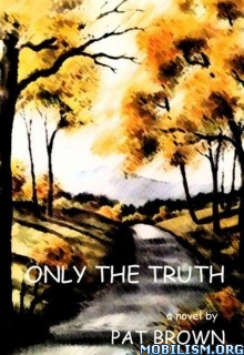 eBook Releases • Only the Truth by Pat Brown (.ePUB)
