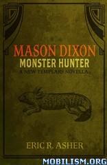 Download Mason Dixon: Monster Hunter by Eric R. Asher (.ePUB)+