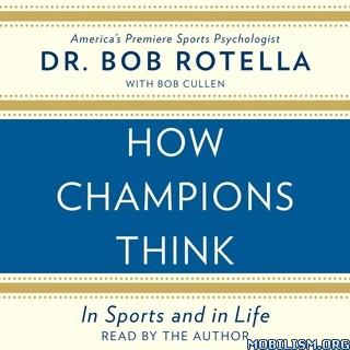 How Champions Think by Bob Rotella, Bob Cullen