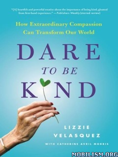 Download ebook Dare to Be Kind by Lizzie Velasquez (.ePUB)