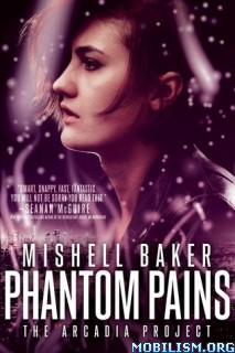 Download Phantom Pains (Arcadia Project #2) by Mishell Baker (.ePUB)
