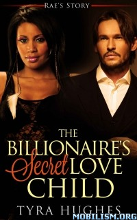Download ebook The Billionaire's Secret Love Child by Tyra Hughes (.ePUB)+