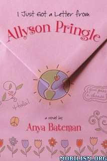 Download ebook Got a Letter From Allyson Pringle by Anya Bateman (.ePUB)