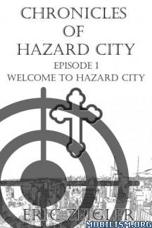 Download ebook Welcom to Hazard City by Eric Zeigler (.ePUB) (.MOBI)