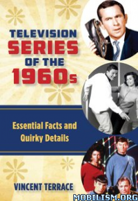 Download ebook Television Series of the 1960s by Vincent Terrace (.ePUB)