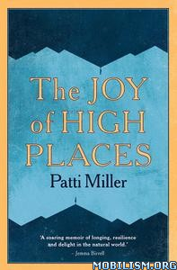 The Joy of High Places by Patti Miller