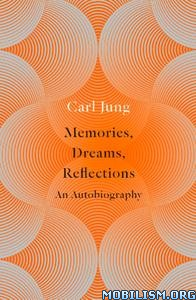 Memories, Dreams, Reflections: An Autobiography by Carl Jung