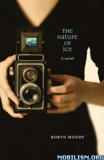 Download ebook The Nature of Ice by Robyn Mundy (.ePUB)(.MOBI)