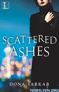 Download ebook Scattered Ashes by Dona Sarkar (.ePUB)