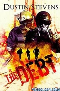 Download ebook The Debt by Dustin Stevens (.ePUB)