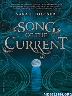 Download ebook Song of the Current by Sarah Tolcser (.ePUB)