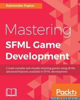 Download Mastering SFML Game Development by Raimondas Pupius (.ePUB)