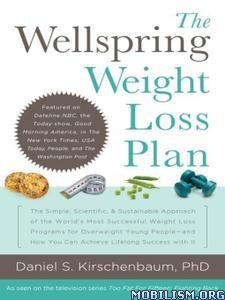 The Wellspring Weight Loss Plan by Daniel S. Kirschenbaum