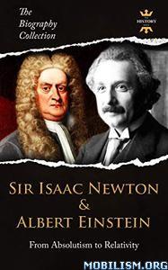 Sir Isaac Newton & Albert Einstein by The History Hour