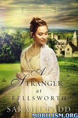 Download A Stranger at Fellsworth by Sarah E. Ladd (.ePUB)