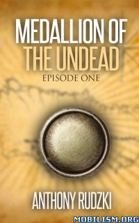 Download Medallion of the Undead by Anthony Rudzki (.ePUB)+