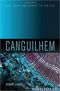 Canguilhem (Key Contemporary Thinkers) by Stuart Elden