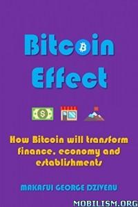 Download ebook Bitcoin Effect by Makafui George Dzivenu (.ePUB)