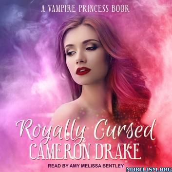 Royally Cursed (Vampire Princess #2) by Cameron Drake