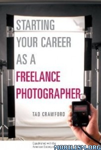 Your Career as a Freelance Photographer by Tad Crawford