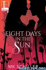 Download Eight Days in the Sun by MK Schiller (.ePUB)