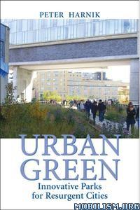 Download ebook Urban Green by Peter Harnik (.PDF)