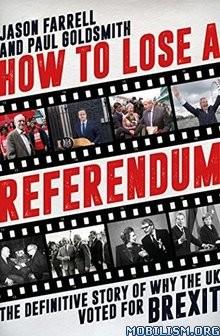 Download ebook How To Lose A Referendum by Jason Farrell et al (.ePUB)