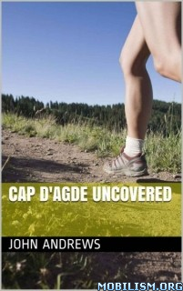 Download Cap d'Agde Uncovered by John Andrews (.ePUB) (.MOBI)