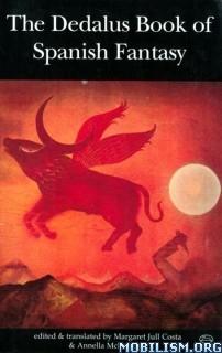 Download ebook Dedalus Book Spanish Fantasy by Margaret Jull Costa (.ePUB)