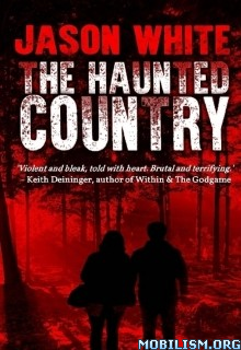 Download ebook The Haunted Country by Jason White (.ePUB)