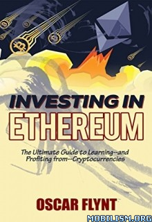 Download Investing in Ethereum by Oscar Flynt (.ePUB)