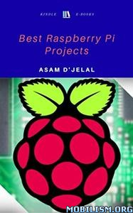 Download Best Raspberry Pi Projects by Asam D'Jelal (.ePUB)