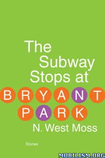 Download ebook The Subway Stops at Bryant Park by N. West Moss (.ePUB)
