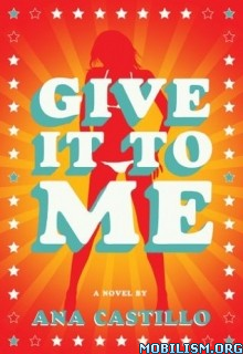 Download Give It To Me by Ana Castillo (.ePUB)