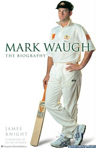 Download ebook Mark Waugh: The Biography by James Knight (.ePUB)