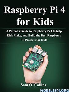 Raspberry Pi 4 for Kids by Sam O. Collins