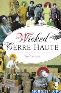 Wicked Terre Haute (Wicked) by Tim Crumrin