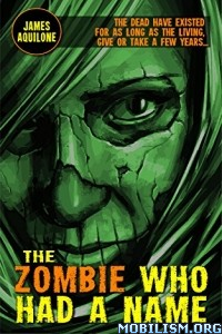 Download The Zombie Who Had a Name by James Aquilone (.ePUB)