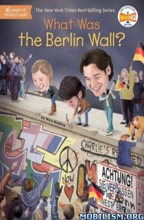 What Was the Berlin Wall? by Nico Medina