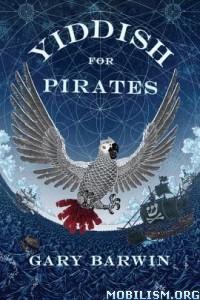Download ebook Yiddish for Pirates by Gary Barwin (.ePUB)