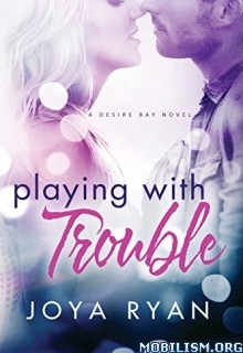Download Playing With Trouble by Joya Ryan (.ePUB)